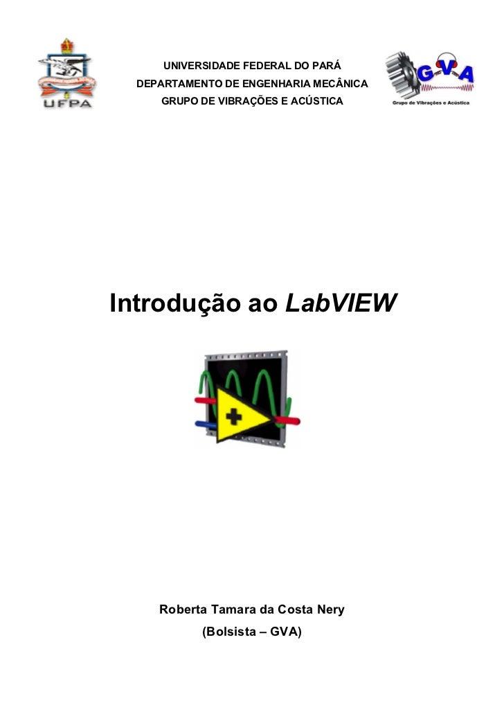 UNIVERSIDADE FEDERAL DO PARÁ DEPARTAMENTO DE ENGENHARIA MECÂNICA    GRUPO DE VIBRAÇÕES E ACÚSTICAIntrodução ao LabVIEW    ...
