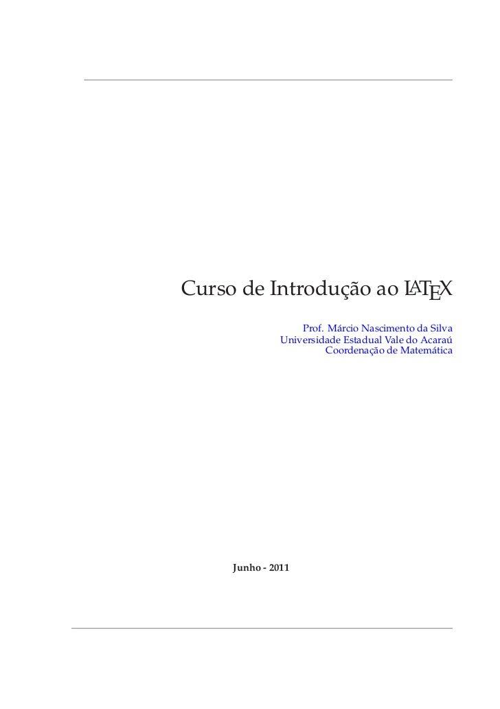 Curso de Introdução ao L TEX                       A                   Prof. Márcio Nascimento da Silva               Univ...