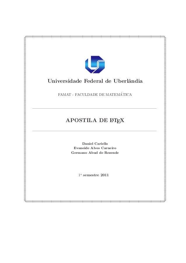 Ù Ø Universidade Federal de Uberlˆandia FAMAT - FACULDADE DE MATEM´ATICA APOSTILA DE LATEX Daniel Cariello Evaneide Alves ...