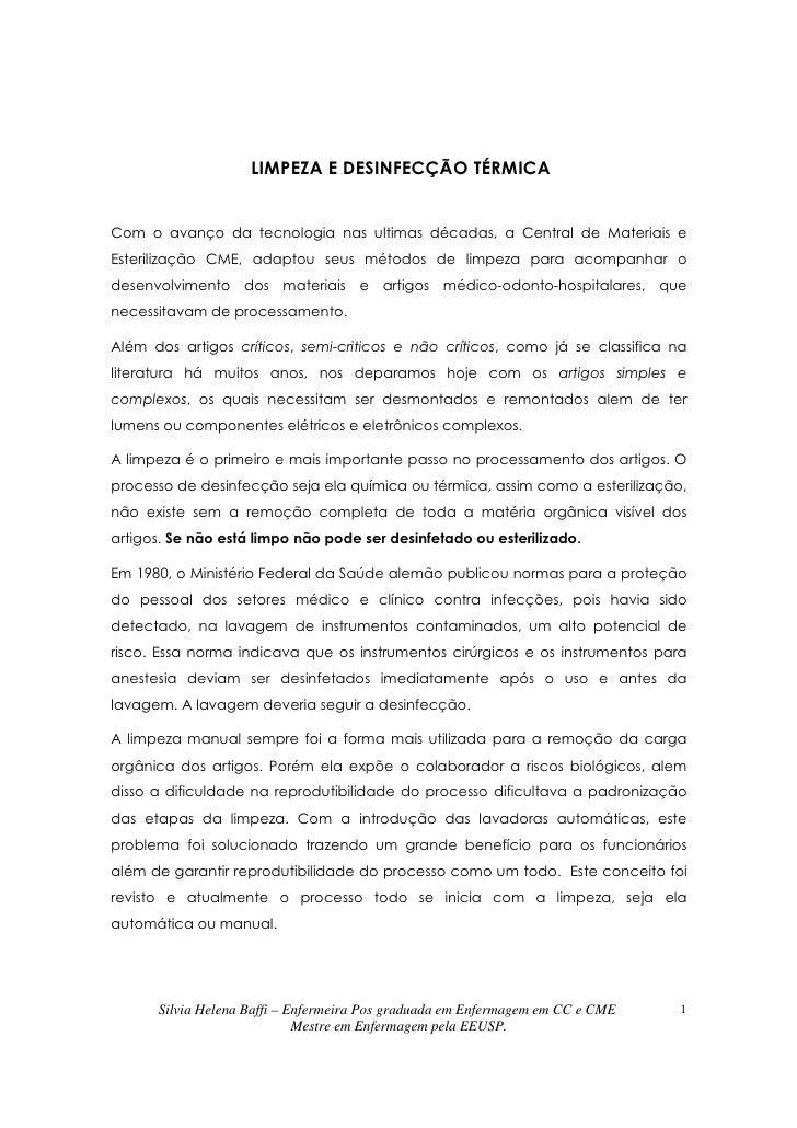 LIMPEZA E DESINFECÇÃO TÉRMICACom o avanço da tecnologia nas ultimas décadas, a Central de Materiais eEsterilização CME, ad...
