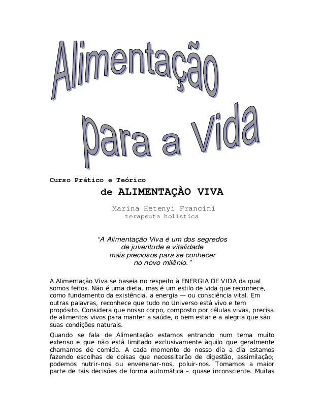 """Curso Prático e Teórico  de ALIMENTAÇÀO VIVA Marina Hetenyi Francini terapeuta holística  """"A Alimentação Viva é um dos seg..."""