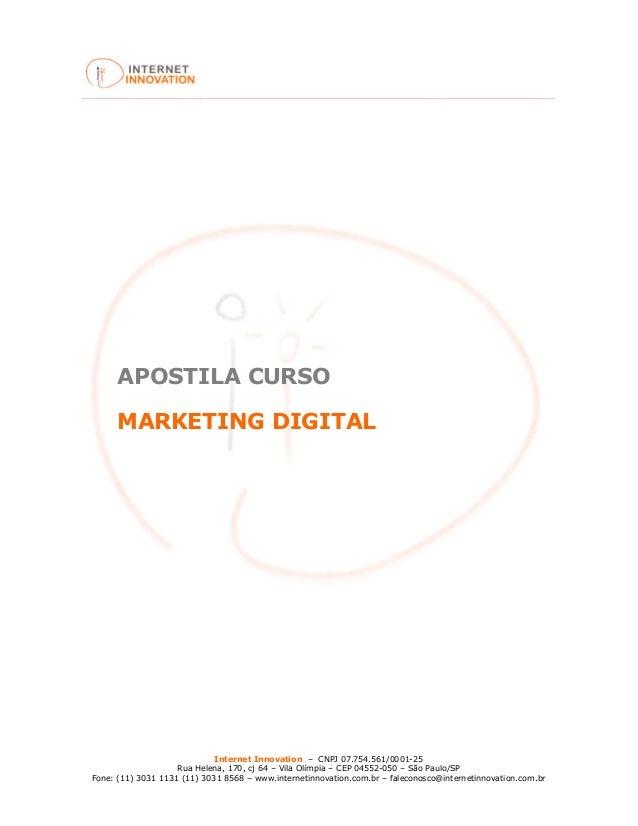 Internet Innovation – CNPJ 07.754.561/0001-25 Rua Helena, 170, cj 64 – Vila Olímpia – CEP 04552-050 – São Paulo/SP Fone: (...