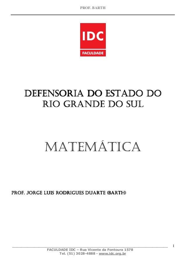 PROF. BARTH  DEFENSORIA DO ESTADO DO RIO GRANDE DO SUL  MATEMÁTICA  PROF. JORGE LUIS RODRIGUES DUARTE (BARTH)  ___________...
