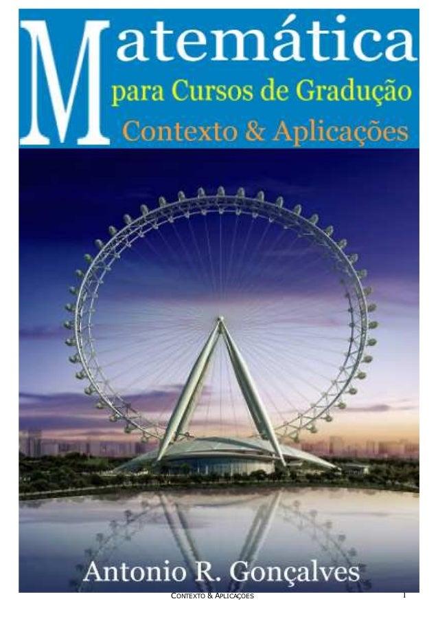 MATEMÁTICA PARA CURSOS DE GRADUAÇÃO CONTEXTO & APLICAÇÕES 1