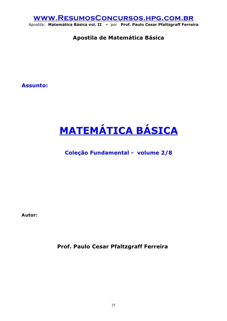 www.ResumosConcursos.hpg.com.br   Apostila: Matemática Básica vol. II – por   Prof. Paulo Cesar Pfaltzgraff Ferreira      ...