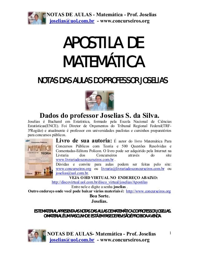 NOTAS DE AULAS - Matemática - Prof. Joselias joselias@uol.com.br - www.concurseiros.org  APOSTILA DE MATEMÁTICA NOTAS DAS ...