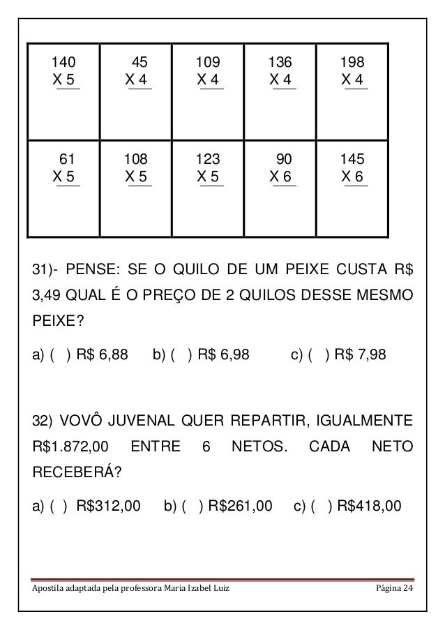 Apostila adaptada pela professora Maria Izabel Luiz Página 24 140 X 5 45 X 4 109 X 4 136 X 4 198 X 4 61 X 5 108 X 5 123 X ...