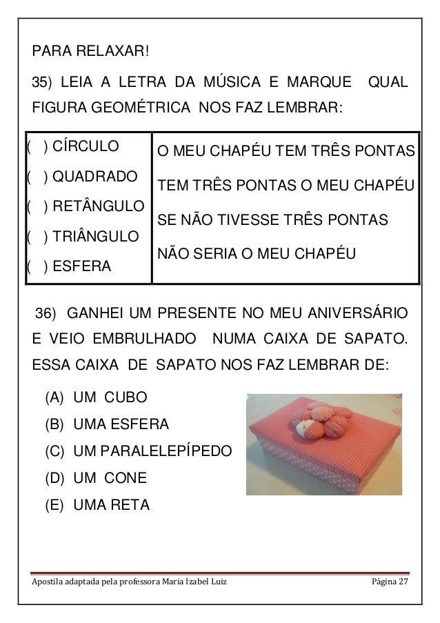 Apostila adaptada pela professora Maria Izabel Luiz Página 27 PARA RELAXAR! 35) LEIA A LETRA DA MÚSICA E MARQUE QUAL FIGUR...