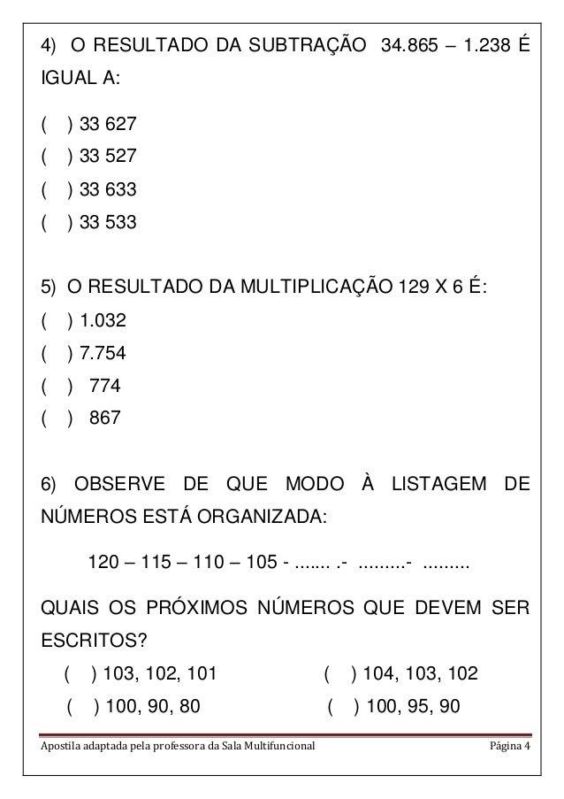 Apostila adaptada pela professora da Sala Multifuncional Página 4 4) O RESULTADO DA SUBTRAÇÃO 34.865 – 1.238 É IGUAL A: ( ...
