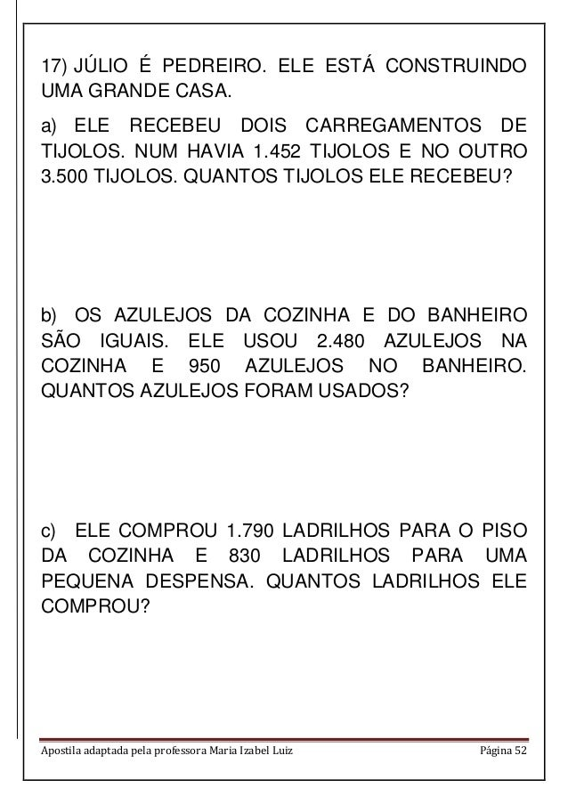 Apostila adaptada pela professora Maria Izabel Luiz Página 52 17) JÚLIO É PEDREIRO. ELE ESTÁ CONSTRUINDO UMA GRANDE CASA. ...