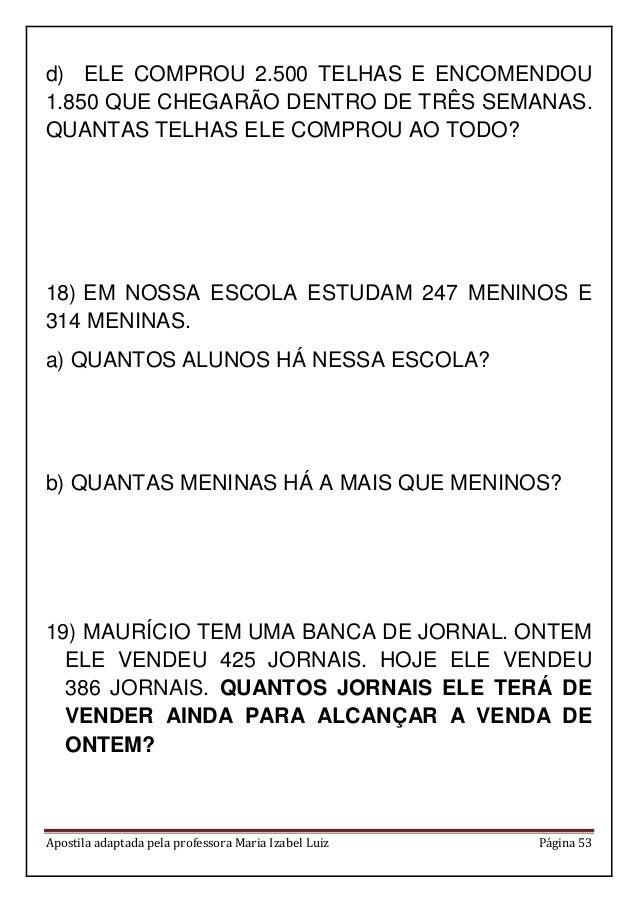 Apostila adaptada pela professora Maria Izabel Luiz Página 53 d) ELE COMPROU 2.500 TELHAS E ENCOMENDOU 1.850 QUE CHEGARÃO ...