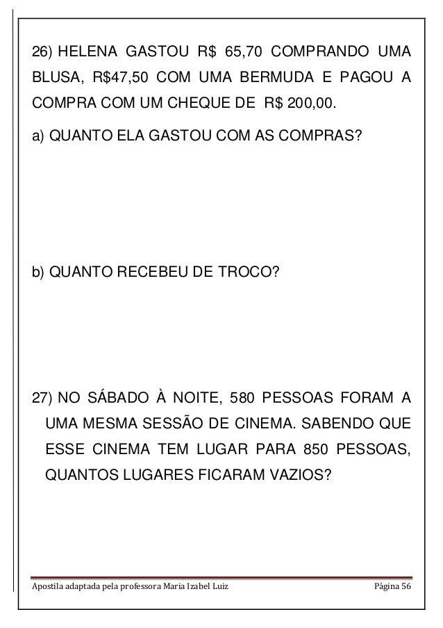 Apostila adaptada pela professora Maria Izabel Luiz Página 56 26) HELENA GASTOU R$ 65,70 COMPRANDO UMA BLUSA, R$47,50 COM ...