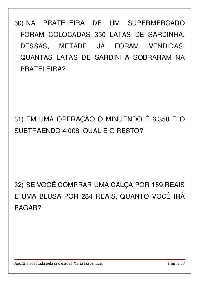 Apostila adaptada pela professora Maria Izabel Luiz Página 58 30) NA PRATELEIRA DE UM SUPERMERCADO FORAM COLOCADAS 350 LAT...