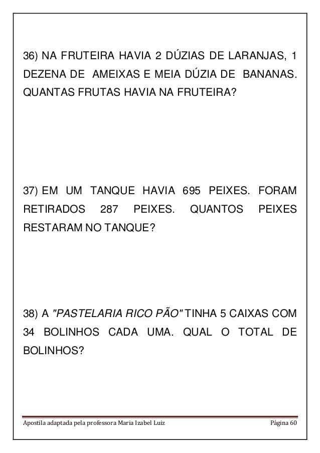 Apostila adaptada pela professora Maria Izabel Luiz Página 60 36) NA FRUTEIRA HAVIA 2 DÚZIAS DE LARANJAS, 1 DEZENA DE AMEI...