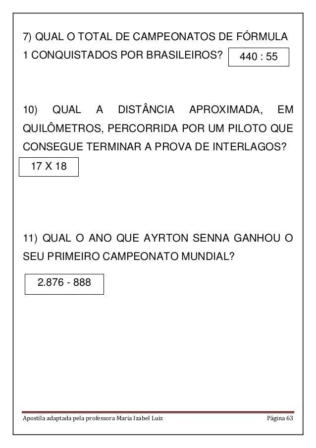 Apostila adaptada pela professora Maria Izabel Luiz Página 63 7) QUAL O TOTAL DE CAMPEONATOS DE FÓRMULA 1 CONQUISTADOS POR...