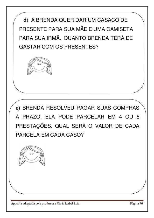 Apostila adaptada pela professora Maria Izabel Luiz Página 70 d) A BRENDA QUER DAR UM CASACO DE PRESENTE PARA SUA MÃE E UM...