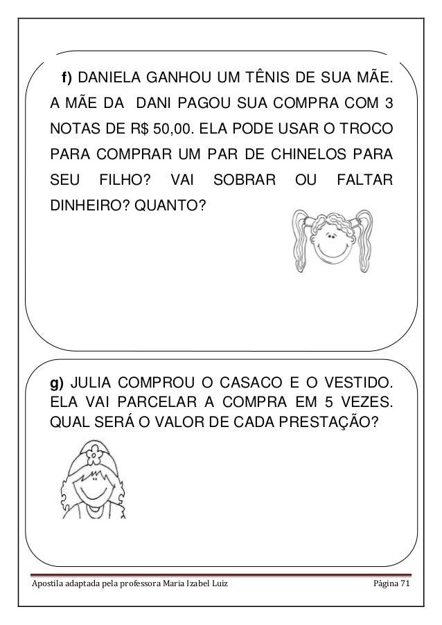 Apostila adaptada pela professora Maria Izabel Luiz Página 71 f) DANIELA GANHOU UM TÊNIS DE SUA MÃE. A MÃE DA DANI PAGOU S...