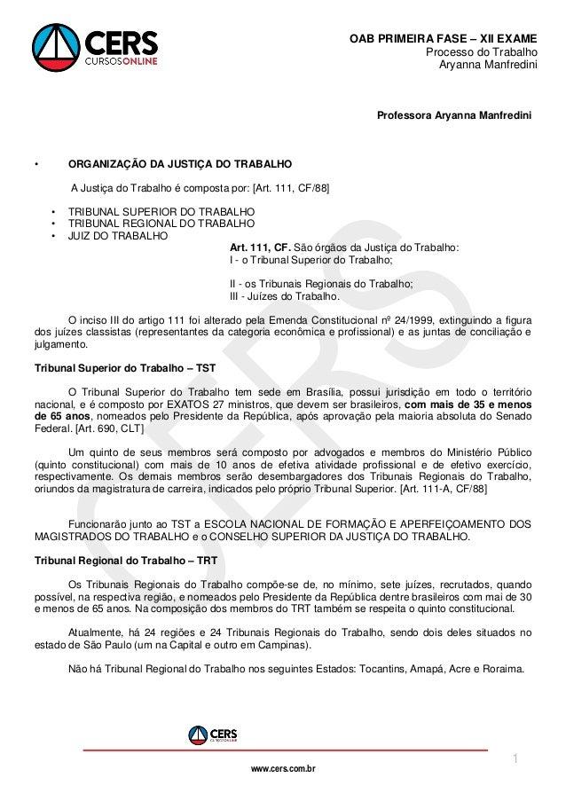 www.cers.com.br OAB PRIMEIRA FASE – XII EXAME Processo do Trabalho Aryanna Manfredini 1 Professora Aryanna Manfredini • OR...