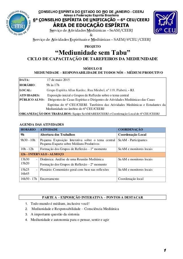 """1 PROJETO """"Mediunidade sem Tabu"""" CICLO DE CAPACITAÇÃO DE TAREFEIROS DA MEDIUNIDADE MÓDULO II MEDIUNIDADE – RESPONSABILIDAD..."""