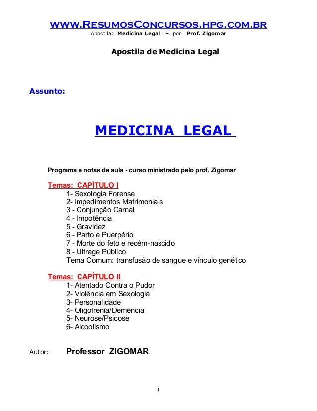 www.ResumosConcursos.hpg.com.br Apostila: Medicina Legal – por Prof. Zigomar Apostila de Medicina Legal Assunto: MEDICINA ...