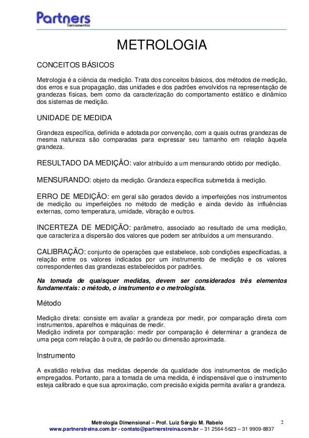 Metrologia Dimensional – Prof. Luiz Sérgio M. Rabelo www.partnerstreina.com.br - contato@partnerstreina.com.br – 31 2564-5...