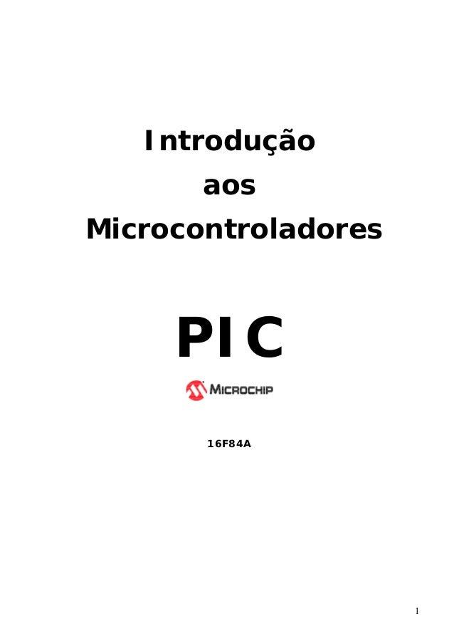 Introdução aos Microcontroladores  PIC 16F84A  1