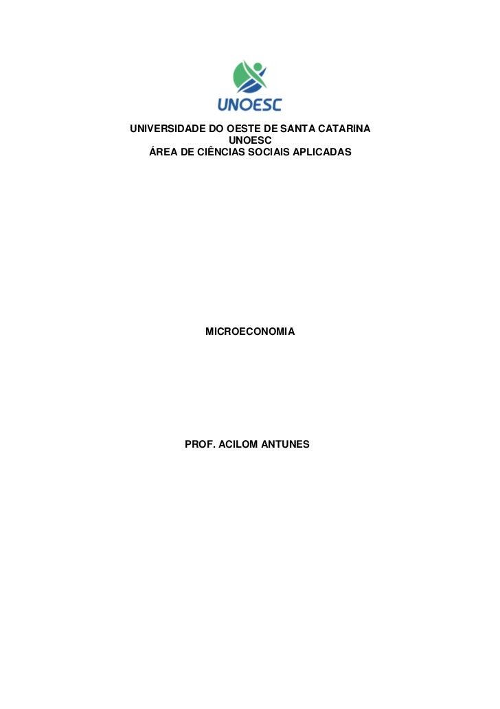 UNIVERSIDADE DO OESTE DE SANTA CATARINA                UNOESC   ÁREA DE CIÊNCIAS SOCIAIS APLICADAS            MICROECONOMI...