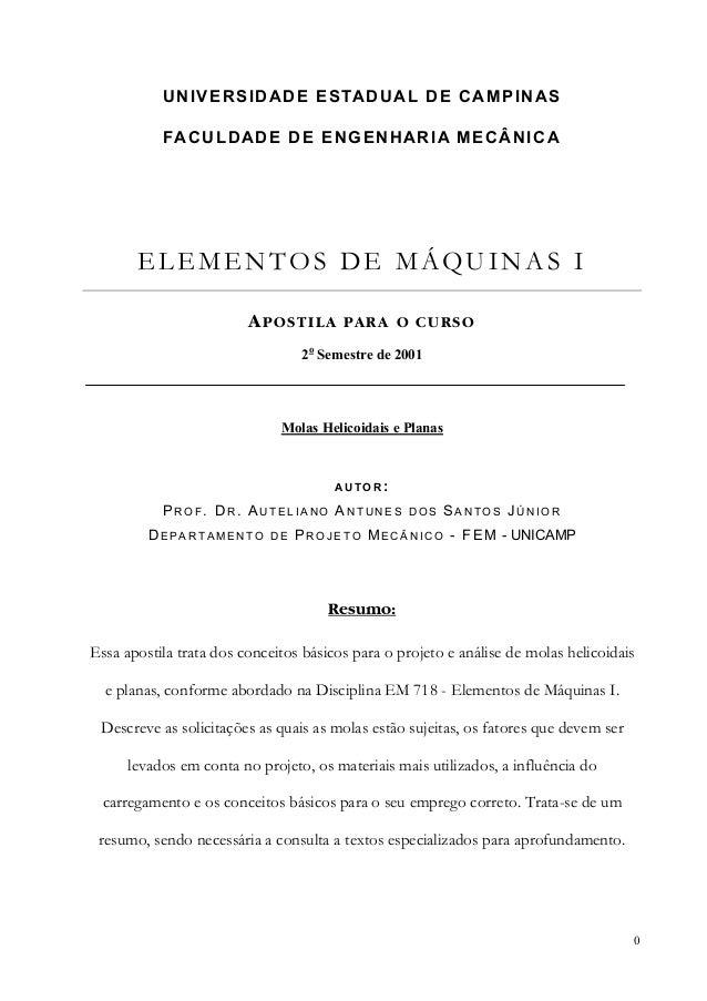 0 UNIVERSIDADE ESTADUAL DE CAMPINAS FACULDADE DE ENGENHARIA MECÂNICA ELEMENTOS DE MÁQUINAS I APOSTILA PARA O CURSO 2o Seme...