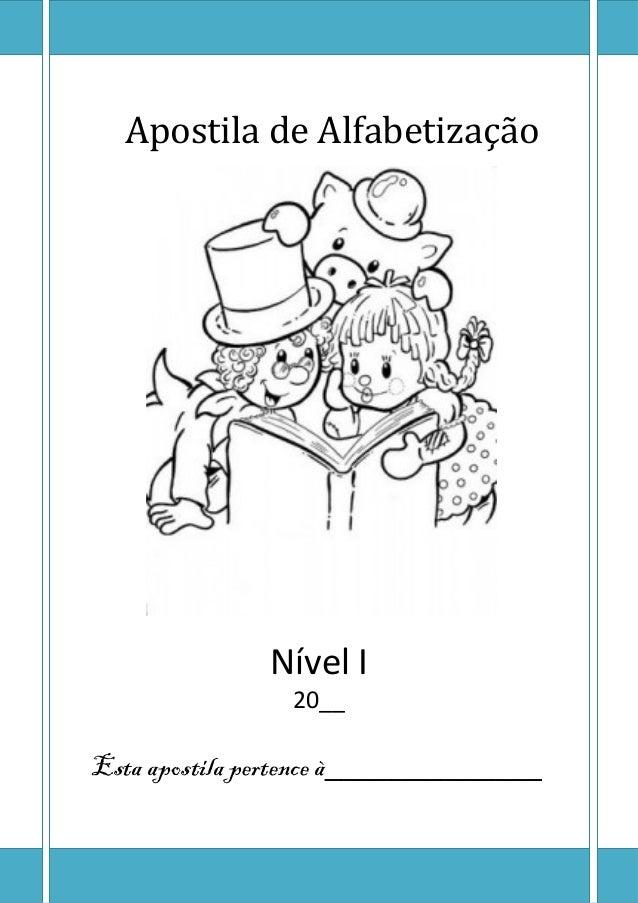 Apostila de Alfabetização  Nível I 20__  Esta apostila pertence à_____________