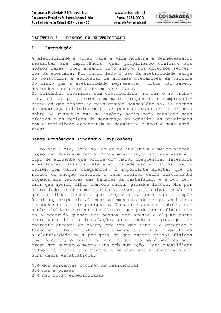 Coisarada Materiais Elétricos Ltda           www.coisarada.netCoisarada Projetos & Instalações Ltda         Fone: 3251-900...