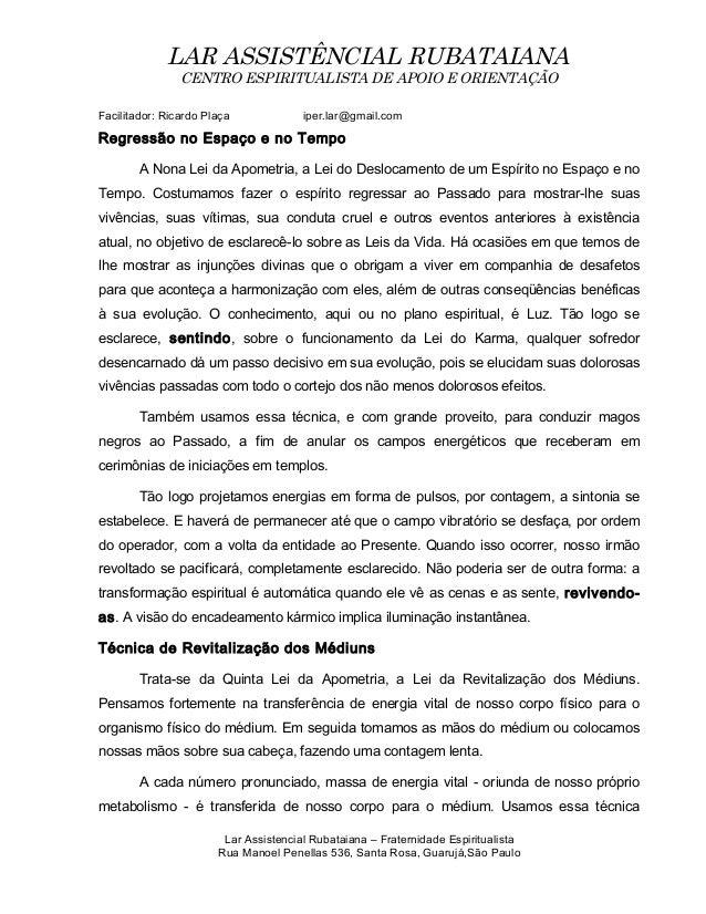 LAR ASSISTÊNCIAL RUBATAIANA CENTRO ESPIRITUALISTA DE APOIO E ORIENTAÇÃO Facilitador: Ricardo Plaça iper.lar@gmail.com Regr...