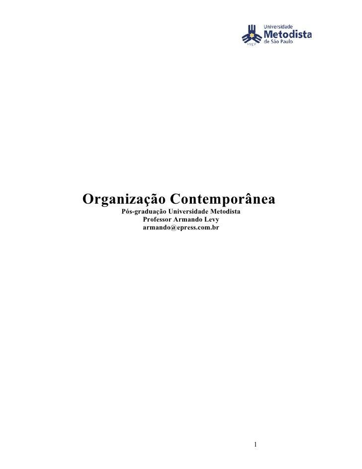 Organização Contemporânea      Pós-graduação Universidade Metodista            Professor Armando Levy            armando@e...