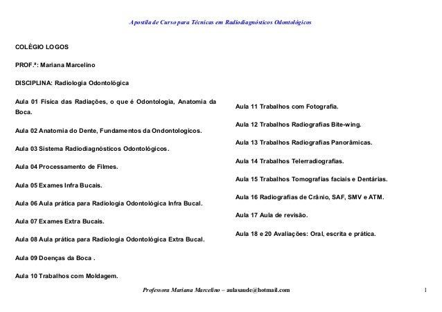 Apostila de Curso para Técnicas em Radiodiagnósticos Odontológicos COLÉGIO LOGOS PROF.ª: Mariana Marcelino DISCIPLINA: Rad...