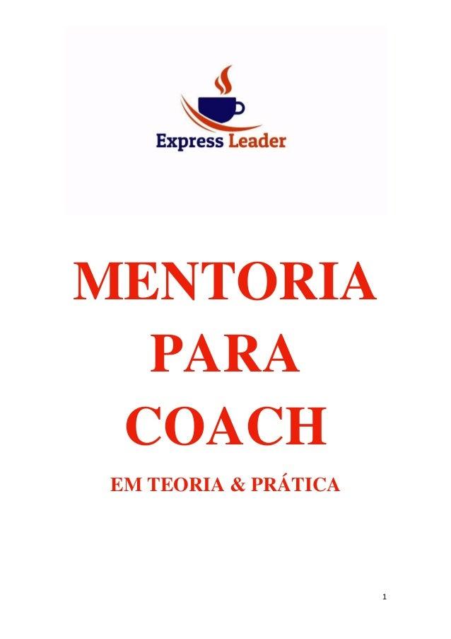 1 MENTORIA PARA COACH EM TEORIA & PRÁTICA