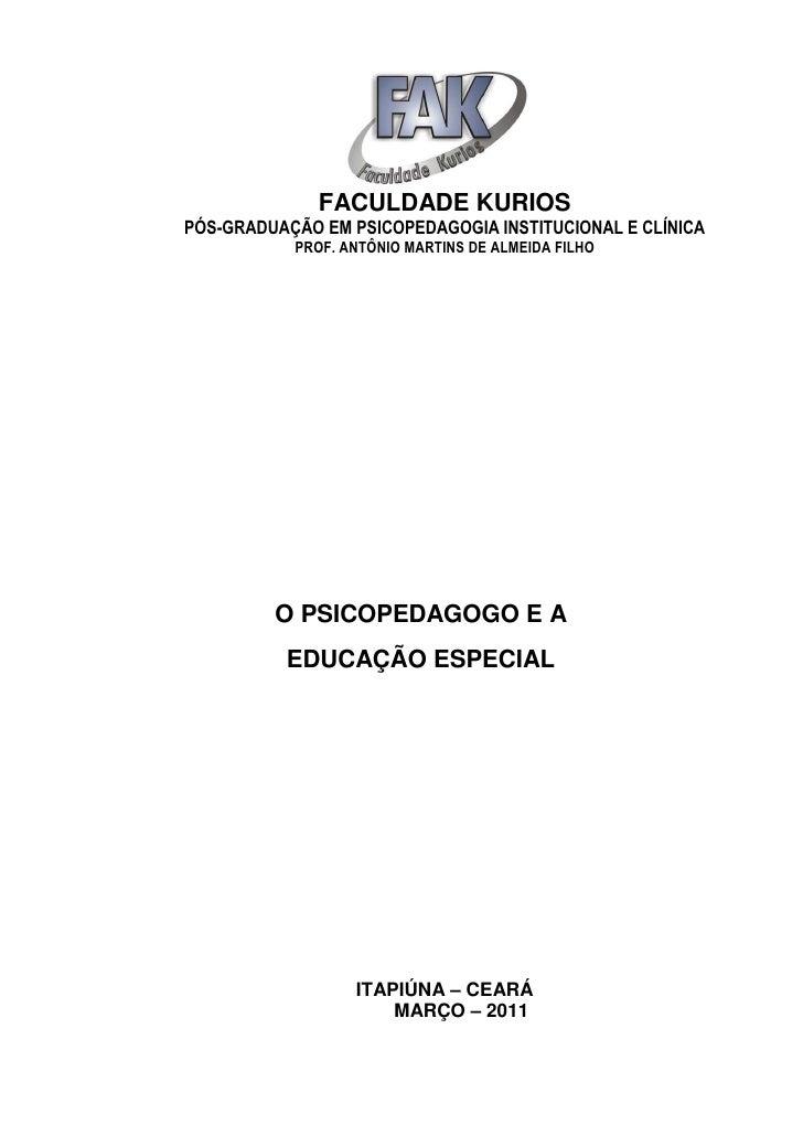 FACULDADE KURIOSPÓS-GRADUAÇÃO EM PSICOPEDAGOGIA INSTITUCIONAL E CLÍNICA           PROF. ANTÔNIO MARTINS DE ALMEIDA FILHO  ...