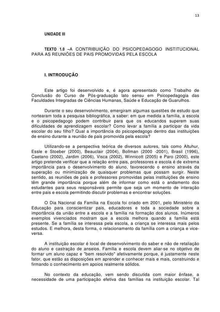 13      UNIDADE III     TEXTO 1.0 –A CONTRIBUIÇÃO DO PSICOPEDAGOGO INSTITUCIONALPARA AS REUNIÕES DE PAIS PROMOVIDAS PELA E...