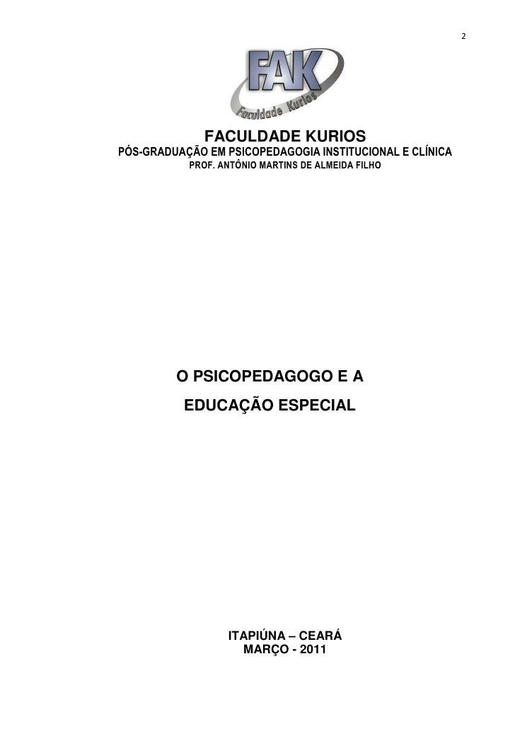2              FACULDADE KURIOSPÓS-GRADUAÇÃO EM PSICOPEDAGOGIA INSTITUCIONAL E CLÍNICA           PROF. ANTÔNIO MARTINS DE ...