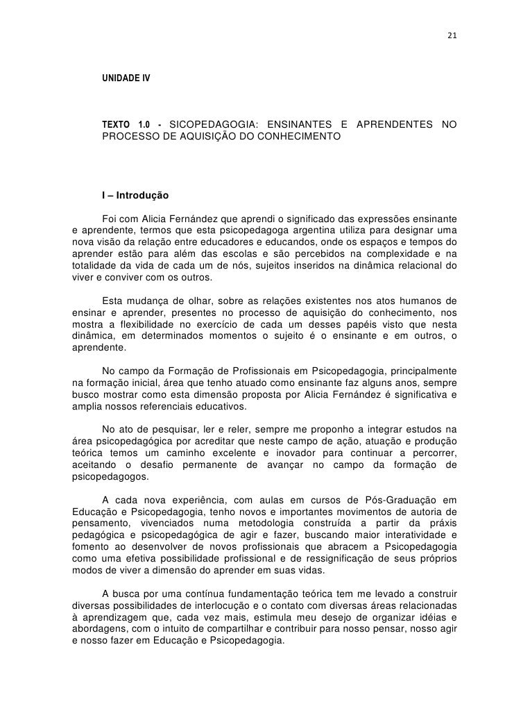 21      UNIDADE IV      TEXTO 1.0 - SICOPEDAGOGIA: ENSINANTES E APRENDENTES NO      PROCESSO DE AQUISIÇÃO DO CONHECIMENTO ...
