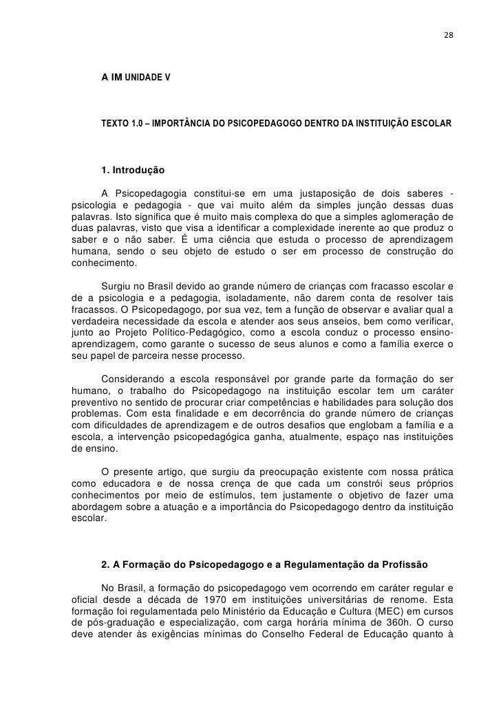 28      A IM UNIDADE V      TEXTO 1.0 – IMPORTÂNCIA DO PSICOPEDAGOGO DENTRO DA INSTITUIÇÃO ESCOLAR      1. Introdução     ...