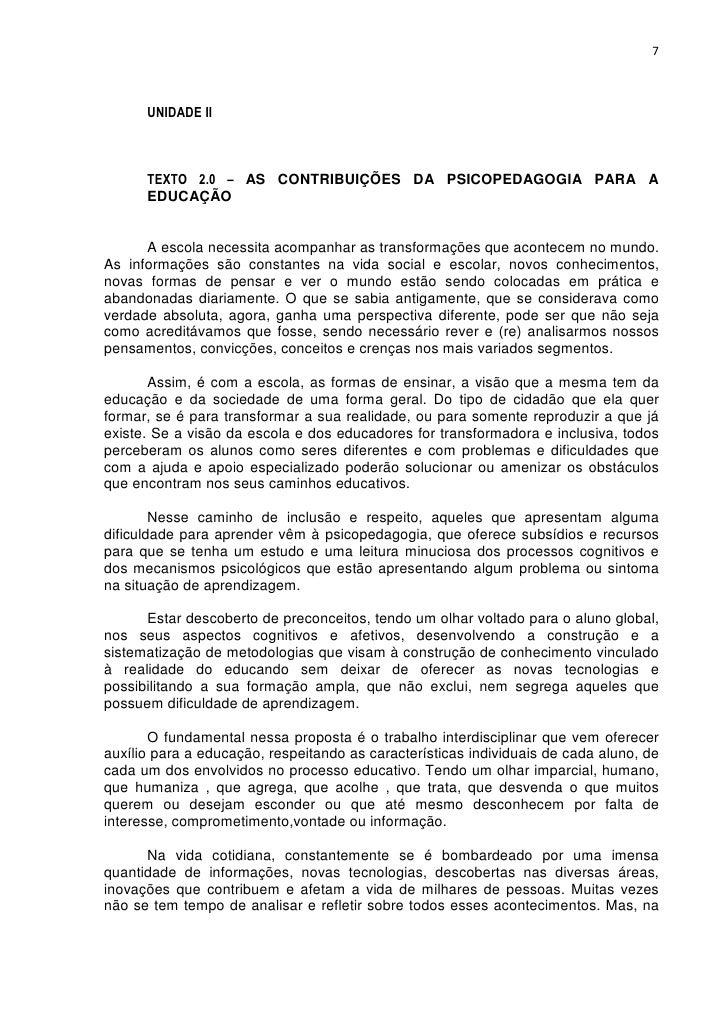 7      UNIDADE II      TEXTO 2.0 – AS CONTRIBUIÇÕES DA PSICOPEDAGOGIA PARA A      EDUCAÇÃO      A escola necessita acompan...