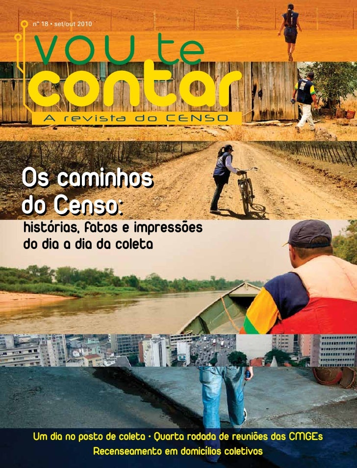 vo u te nº 18 • set/out 2010contar    A r ev i s ta d o C E N S OOs caminhosdo Censo:histórias, fatos e impressõesdo dia a...