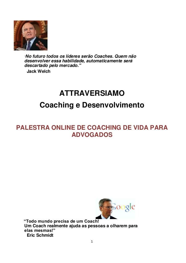 """""""Nofuturo todos os líderes serão Coaches. Quem não  desenvolver essa habilidade, automaticamente será  descartado pelo mer..."""