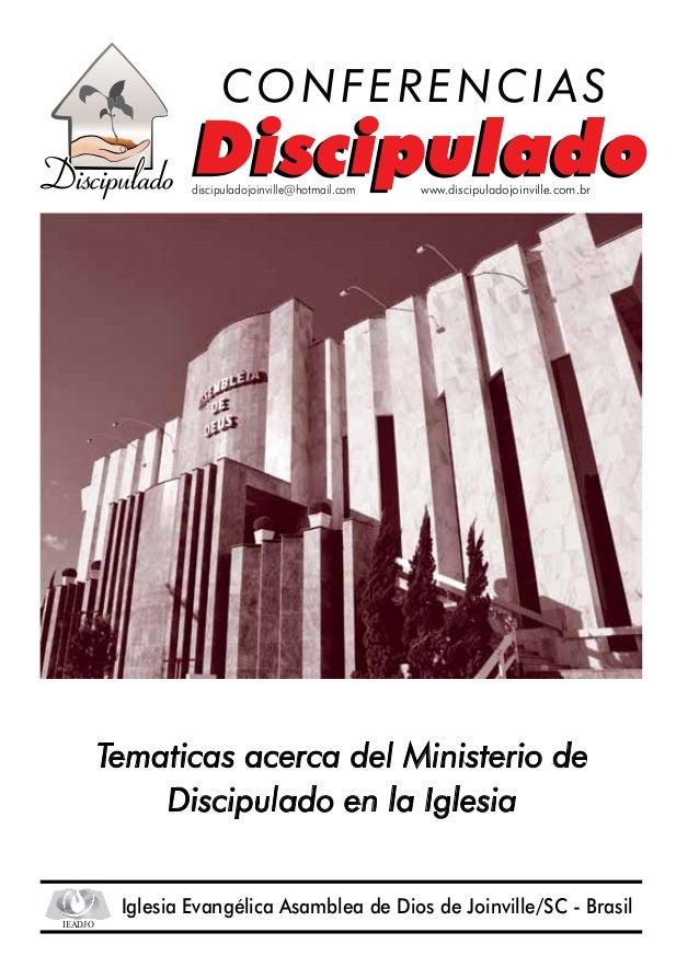 CONFERENCIAS                  discipuladojoinville@hotmail.com   www.discipuladojoinville.com.br         Tematicas acerca ...