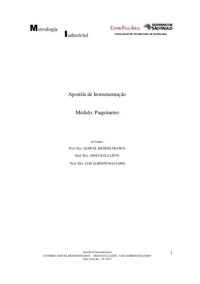FACULDADE DE TECNOLOGIA DE SOROCABA Apostila de Instrumentação AUTORES: SAMUEL MENDES FRANCO - OSNI PAULA LEITE - LUIS ALB...
