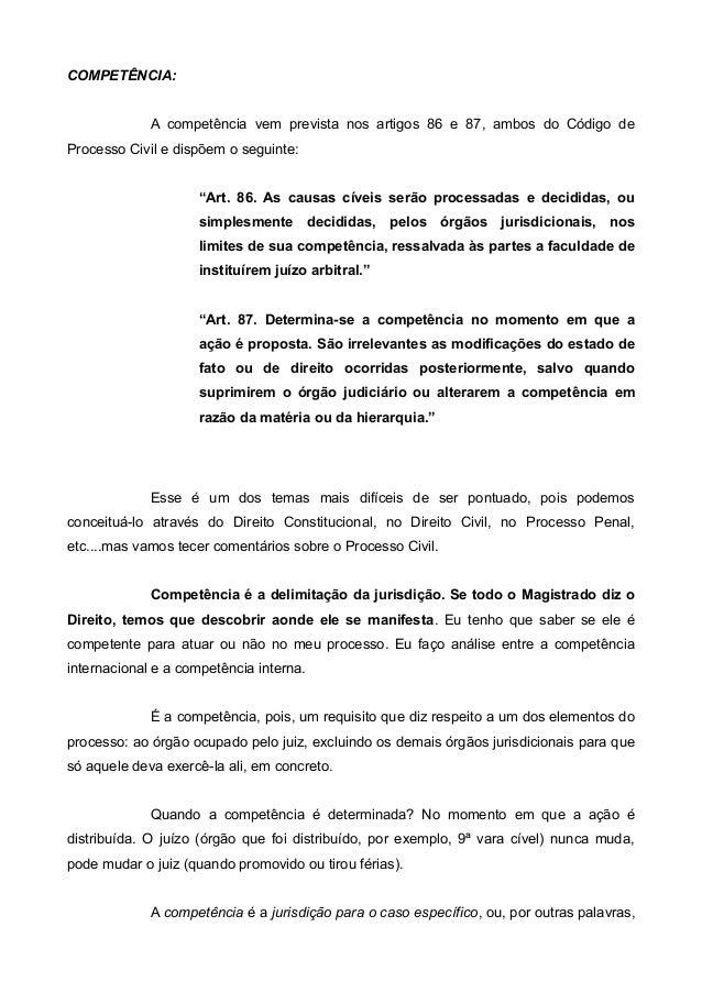 """COMPETÊNCIA:  A competência vem prevista nos artigos 86 e 87, ambos do Código de  Processo Civil e dispõem o seguinte:  """"A..."""