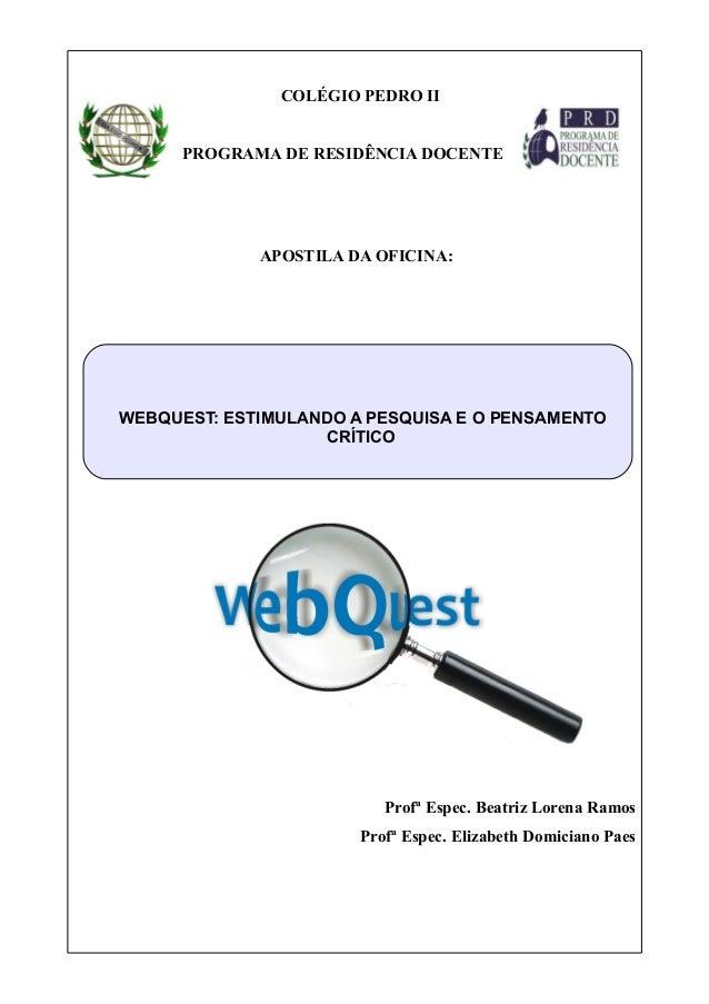 COLÉGIO PEDRO II PROGRAMA DE RESIDÊNCIA DOCENTE APOSTILA DA OFICINA: Profª Espec. Beatriz Lorena Ramos Profª Espec. Elizab...