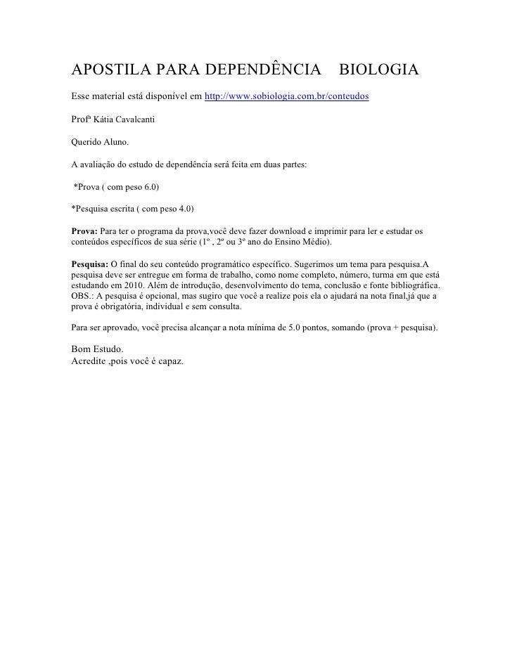 APOSTILA PARA DEPENDÊNCIA                                               BIOLOGIA Esse material está disponível em http://w...