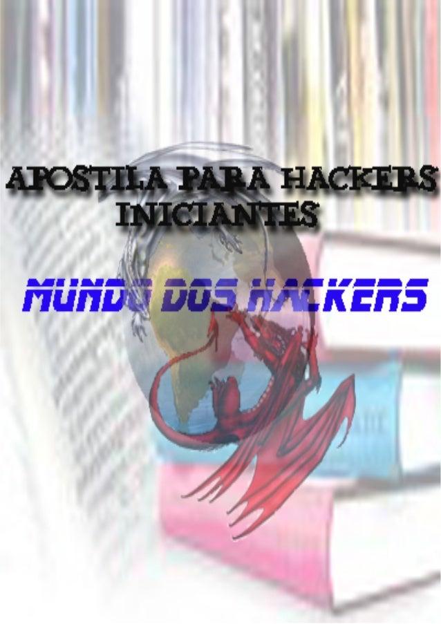Índice O que é ser um Hacker? ..................................................................... Introdução ..............