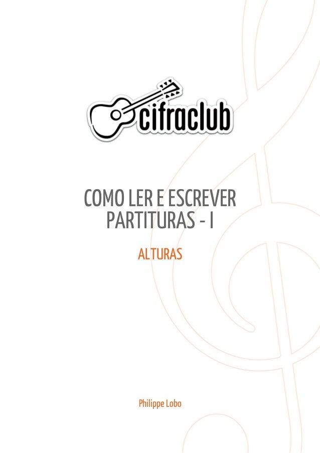 COMO LER E ESCREVER  PARTITURAS - I  ALTURAS  Philippe Lobo