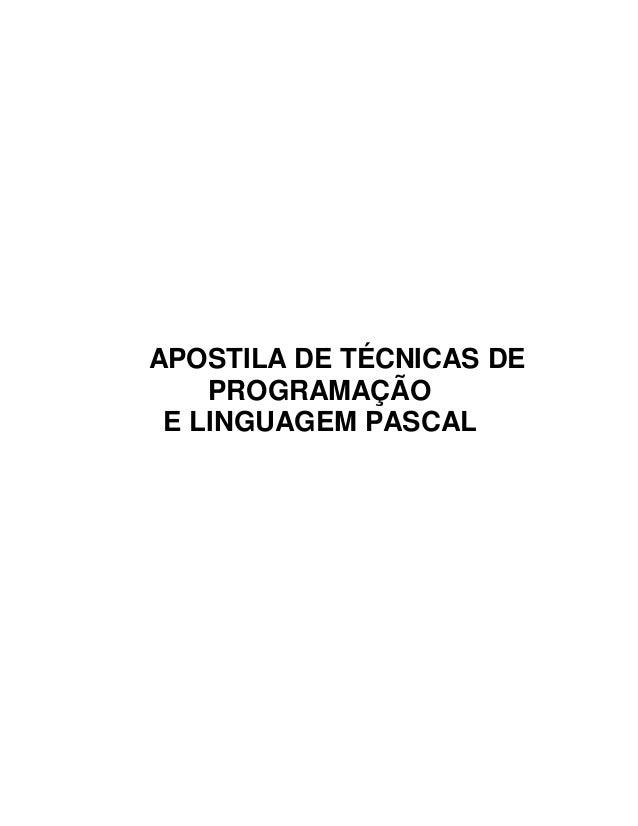 APOSTILA DE TÉCNICAS DE  PROGRAMAÇÃO  E LINGUAGEM PASCAL